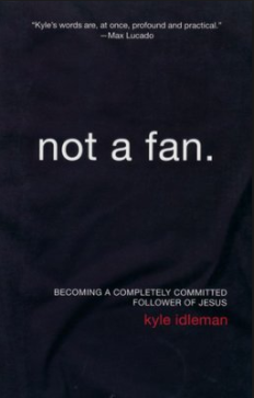 Not a Fan, Kyle Idleman