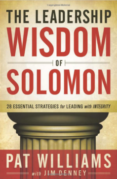 The Leadership Wisdom of Solomon, Pat Williams
